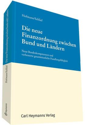 Hofmann / Hofmann / Schlief | Die neue Finanzordnung zwischen Bund und Ländern | Buch | sack.de