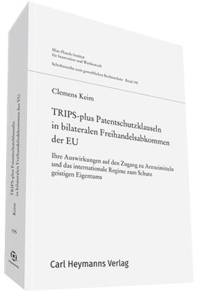 Keim | TRIPS-plus Patentschutzklauseln in bilateralen Freihandelsabkommen der EU | Buch | sack.de