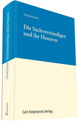 Ulrich | Die Sachverständigen und ihr Honorar | Buch | Sack Fachmedien
