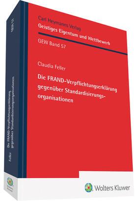 Feller | FRAND-Verpflichtungserklärung gegenüber Standardisierungsorganisationen | Buch | sack.de