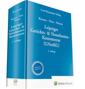 Heinze / Otto / Renner | Leipziger Gerichts- & Notarkosten-Kommentar GNotKG | Buch | sack.de