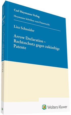 Schneider | Arrow Declaration - Rechtsschutz gegen zukünftige Patente | Buch | sack.de