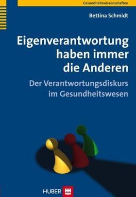 Schmidt | Eigenverantwortung haben immer die Anderen | Buch | sack.de