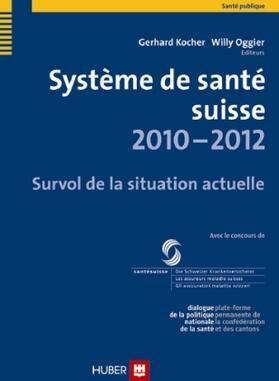 Kocher / Oggier   Système de santé suisse 2010-2012   Buch   sack.de