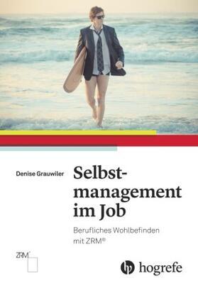 Grauwiler   Selbstmanagement im Job   Buch   sack.de