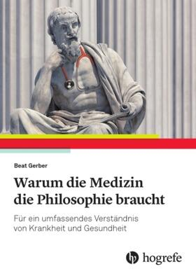 Gerber | Warum die Medizin die Philosophie braucht | Buch | sack.de