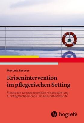Fastner | Pflegerische Krisenintervention | Buch | sack.de