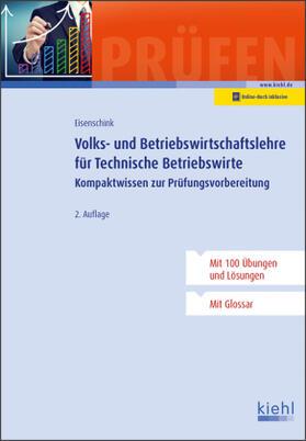 Eisenschink | Volks- und Betriebswirtschaftslehre für Technische Betriebswirte | Buch | sack.de