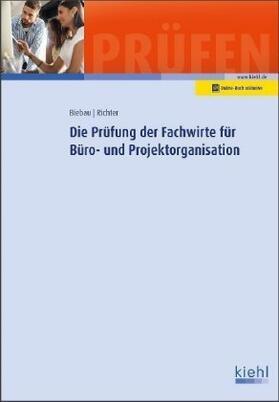 Biebau / Richter | Die Prüfung der Fachwirte für Büro- und Projektorganisation | Buch | sack.de
