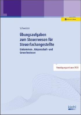 Schweizer | Übungsaufgaben zum Steuerwesen für Steuerfachangestellte | Buch | sack.de