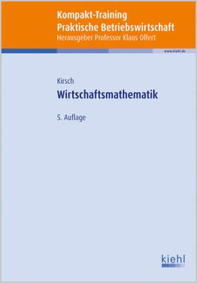 Kirsch / Olfert   Kompakt-Training Wirtschaftsmathematik   Buch   sack.de