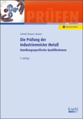 Schroll / Krause / Krause   Die Prüfung der Industriemeister Metall   Buch   sack.de
