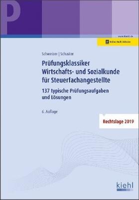 Schweizer / Schuster | Prüfungsklassiker Wirtschafts- und Sozialkunde für Steuerfachangestellte | Buch | sack.de