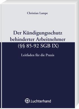 Lampe | Der Kündigungsschutz behinderter Arbeitnehmer (§§ 85-92 SGB IX) | Buch | sack.de