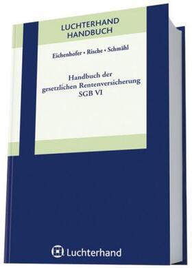 Eichenhofer / Rische / Rische | Handbuch der gesetzlichen Rentenversicherung - SGB VI | Buch | sack.de