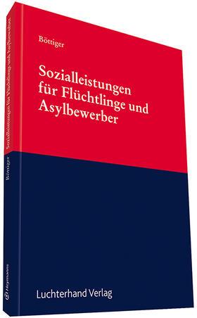 Böttiger / Hopf / Langer   Sozialleistungen für Flüchtlinge und Asylbewerber   Buch   sack.de