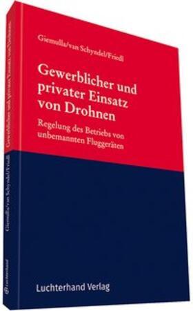 Friedl / Giemulla / van Schyndel | Gewerblicher und privater Einsatz von Drohnen | Buch | sack.de