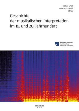 Ertelt / Loesch | Geschichte der musikalischen Interpretation im 19. und 20. Jahrhundert | Buch | sack.de