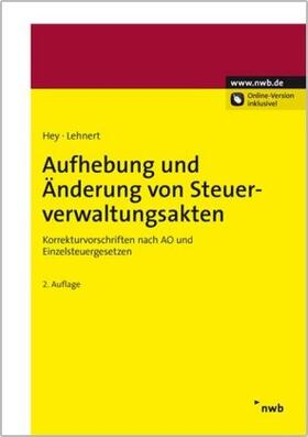 Hey / Lehnert / Pietsch | Aufhebung und Änderung von Steuerverwaltungsakten | Buch | sack.de