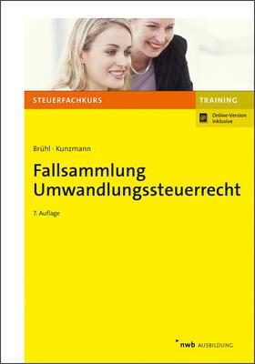 Kunzmann / Brühl / Hoffmann   Fallsammlung Umwandlungssteuerrecht   Buch   sack.de