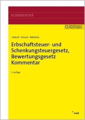 Viskorf / Schuck / Wälzholz   Erbschaftsteuer- und Schenkungsteuergesetz, Bewertungsgesetz (Auszug), Kommentar   Buch   Sack Fachmedien