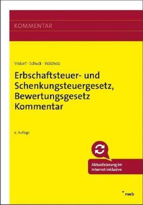 Viskorf / Schuck / Wälzholz | Erbschaftsteuer- und Schenkungsteuergesetz, Bewertungsgesetz (Auszug), Kommentar | Buch | sack.de