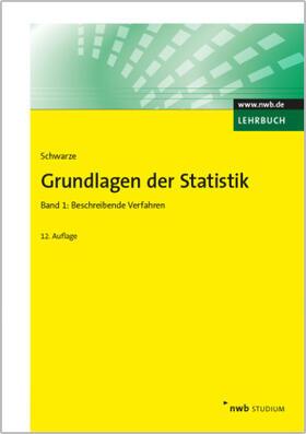 Schwarze | Grundlagen der Statistik, Band 1 | Buch | sack.de