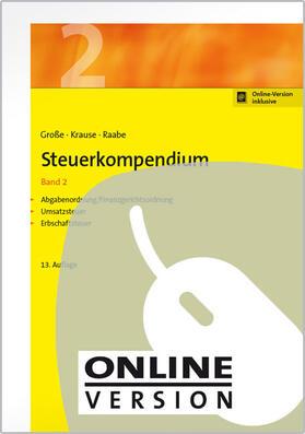 Große / Raabe / Krause | Steuerkompendium / Steuerkompendium, Band 2 | Online-Buch | sack.de