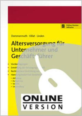 Dommermuth / Killat / Linden | Altersversorgung für Unternehmer und Geschäftsführer | Online-Buch | sack.de
