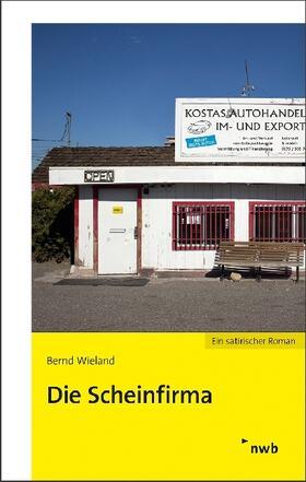 Wieland | Die Scheinfirma | Buch | sack.de