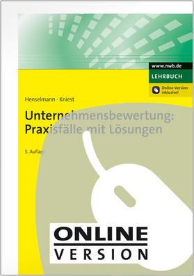 Henselmann / Kniest | Unternehmensbewertung: Praxisfälle mit Lösungen | Online-Buch | sack.de