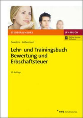 Grootens / Koltermann   Lehr- und Trainingsbuch Bewertung und Erbschaftsteuer   Buch   sack.de