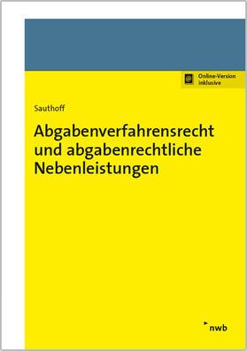 Sauthoff | Abgabenverfahrensrecht und abgabenrechtliche Nebenleistungen | Online-Buch | sack.de