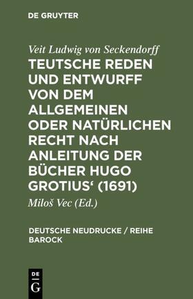 Vec   Teutsche Reden und Entwurff von dem allgemeinen oder natürlichen Recht nach Anleitung der Bücher Hugo Grotius' 1691   Buch   sack.de
