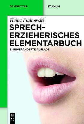 Fiukowski | Sprecherzieherisches Elementarbuch | Buch | sack.de