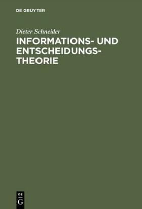 Schneider   Informationstheorie und Entscheidungstheorie   Buch   sack.de