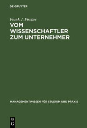 Fischer   Vom Wissenschaftler zum Unternehmer   Buch   sack.de