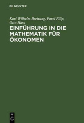 Filip / Hass / Breitung | Einführung in die Mathematik für Ökonomen | Buch | sack.de