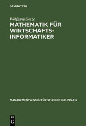 Götze | Mathematik für Wirtschaftsinformatiker | Buch | sack.de