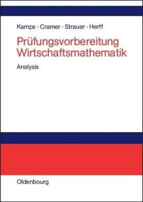 Kamps / Cramer / Strauer   Prüfungsvorbereitung Wirtschaftsmathematik   Buch   sack.de