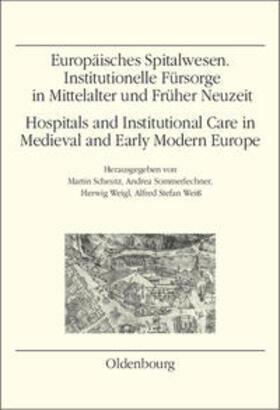 Scheutz / Sommerlechner / Weigl | Europäisches Spitalwesen. Institutionelle Fürsorge in Mittelalter und Früher Neuzeit | Buch | sack.de