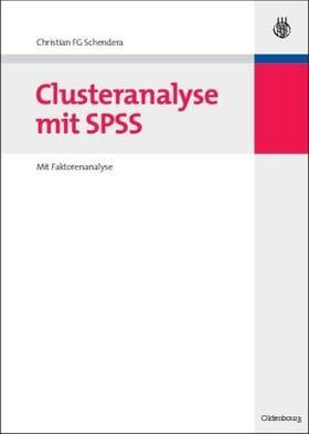 Schendera   Clusteranalyse mit SPSS   Buch   sack.de
