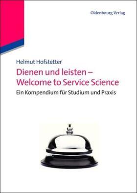 Hofstetter | Dienen und leisten - Welcome to Service Science | Buch | sack.de