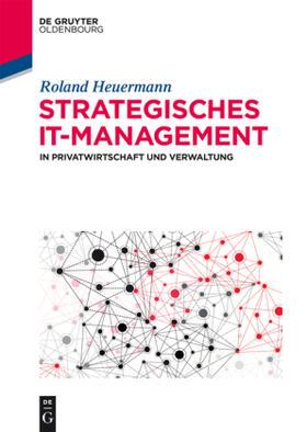 Heuermann | Strategisches IT-Management in Privatwirtschaft und Verwaltung | Buch | sack.de