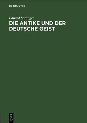 Spranger | Die Antike und der deutsche Geist | Buch | sack.de