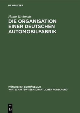 Kreitmair | Die Organisation einer deutschen Automobilfabrik | Buch | sack.de