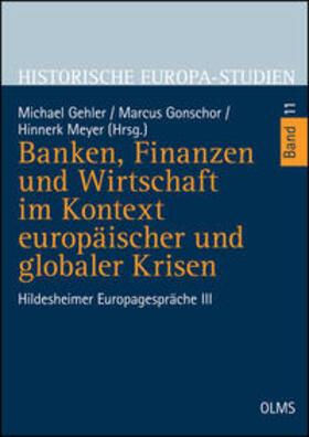 Meyer / Gehler / Gonschor | Banken, Finanzen und Wirtschaft im Kontext europäischer und globaler Krisen | Buch | sack.de