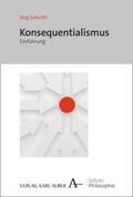 Schroth |  Einführung in den Konsequenzialismus | Buch |  Sack Fachmedien