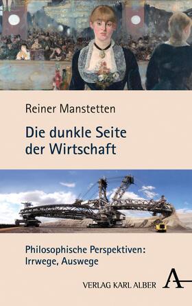 Manstetten | Die dunkle Seite der Wirtschaft | Buch | Sack Fachmedien