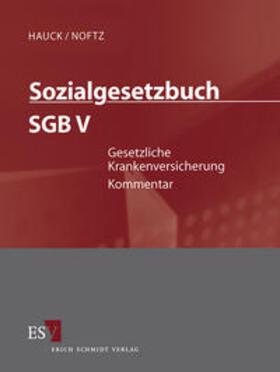 Hauck / Noftz / Becker | Sozialgesetzbuch (SGB) V: Gesetzliche Krankenversicherung - Einzelbezug | Loseblattwerk | sack.de